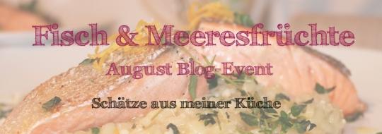 Banner August-Blog-Event Fisch & Meeresfrüchte Schätze aus meiner Küche